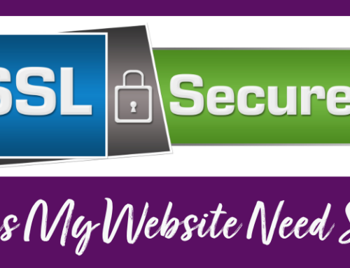 Why Does My Website Need SSL?