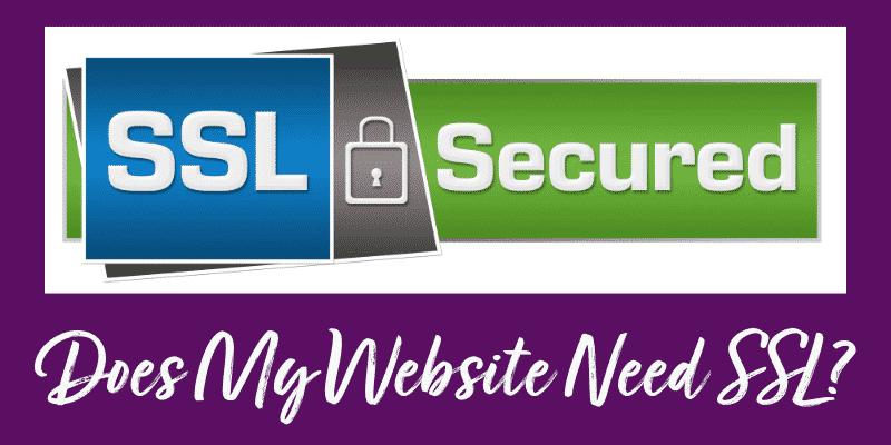 Does My Website Need SSL